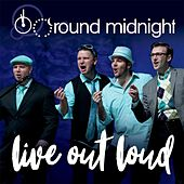 Play & Download Live out Loud by Round Midnight | Napster