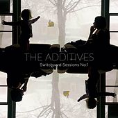 Switchyard Sessions, No. 1 by The Additives