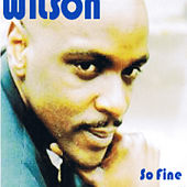So Fine (feat. Plutonium V the Loose Cannons) by Wilson