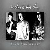 Play & Download Silver Anniversary by Today Is the Day | Napster