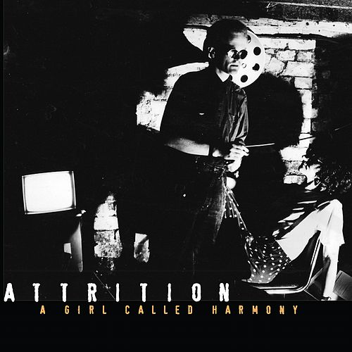 Play & Download A Girl Called Harmony ep by Attrition | Napster
