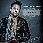 Play & Download Tilt a Whirl by Jonny Houlihan | Napster