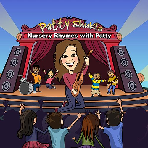 Play & Download Nursery Rhymes with Patty by Patty Shukla | Napster