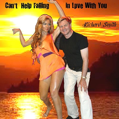 Play & Download Can't Help Falling in Love with You by Richard Smith | Napster
