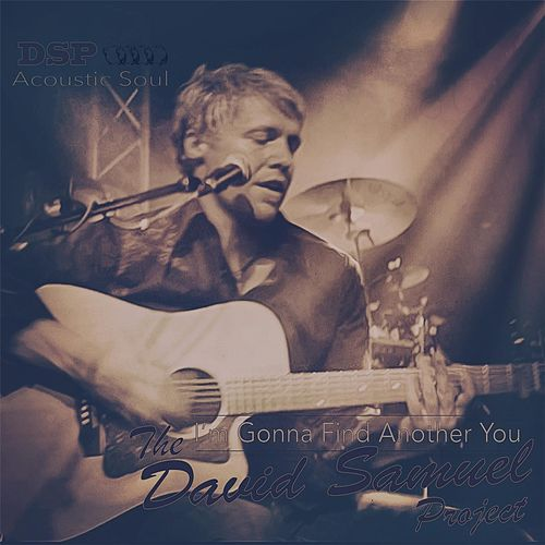 Play & Download I'm Gonna Find Another You (Live) by The David Samuel Project   Napster
