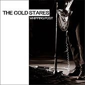 Play & Download Whipping Post by The Cold Stares | Napster