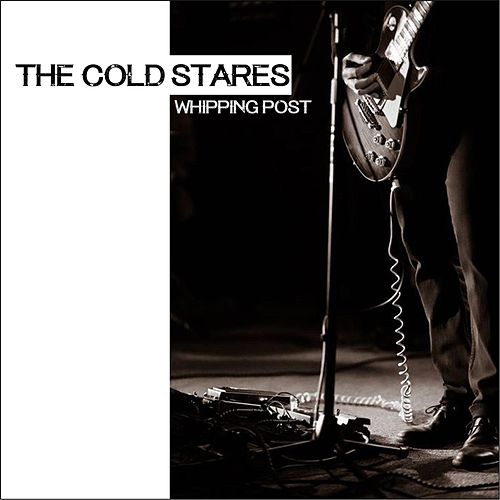Whipping Post by The Cold Stares