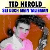 Sei Doch Mein Talisman von Ted Herold