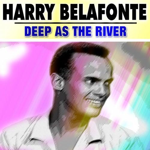 Deep as the River de Harry Belafonte