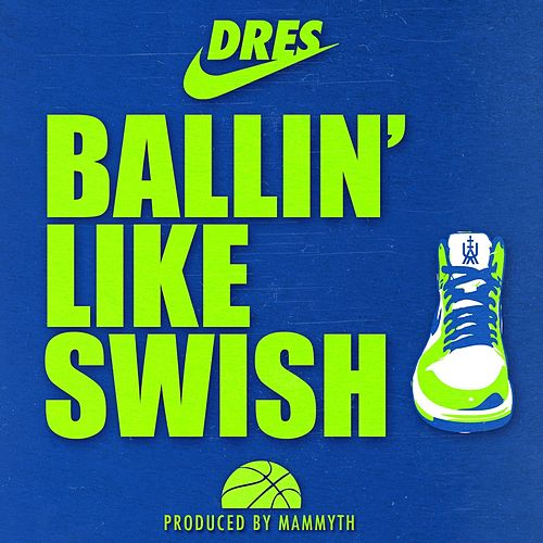 Ballin' Like Swish by dRes