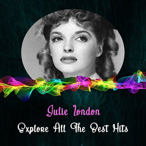 Explore All the Best Hits by Julie London