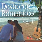 Desborde Romántico Vol. 1 by Various Artists