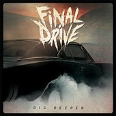 Dig Deeper by Final Drive
