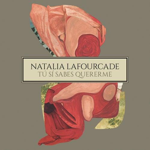 Tú Sí Sabes Quererme by Natalia Lafourcade