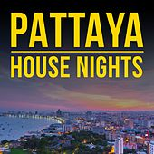 Pattaya House Nights by Various Artists