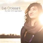 Du bist nicht irgendwer by Eva Croissant