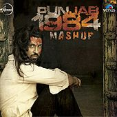 Play & Download Punjab 1984 Mashup by Various Artists | Napster