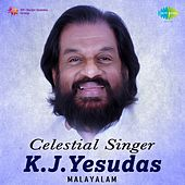 Celestial Singer - K. J. Yesudas - Malayalam by K.J.Yesudas
