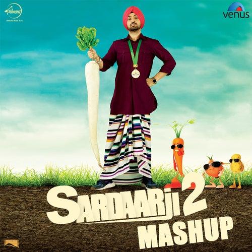 Play & Download Sardaarji 2 Mashup (Rumaal / Pappleen / Razamand / Mitran / Desi / Sardaarji) by Diljit Dosanjh | Napster