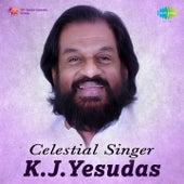 Celestial Singer - K. J. Yesudas by K.J.Yesudas