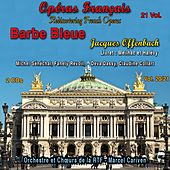 Rediscovering French Operas in 21 Volumes - Vol. 20/21 : Barbe Bleue by Various Artists