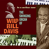 Play & Download In a Mellow Tone. The Swinging Organ of Wild Bill Davis by Wild Bill Davis | Napster
