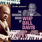 Play & Download In the Groove by Wild Bill Davis | Napster