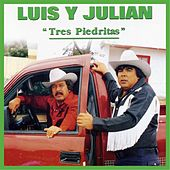 Play & Download Tres Piedritas by Luis Y Julian | Napster
