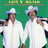 Play & Download Andamos Borrachos Todos by Luis Y Julian | Napster