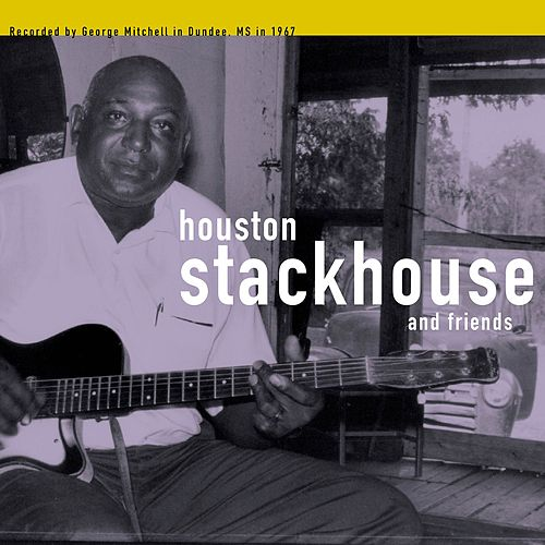 The George Mitchell Collection by Houston Stackhouse and Friends