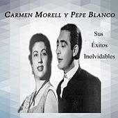 Play & Download Carmen Morell y Pepe Blanco - Sus Éxitos Inolvidables by Various Artists | Napster