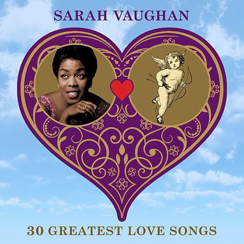 30 Greatest Love Songs von Sarah Vaughan
