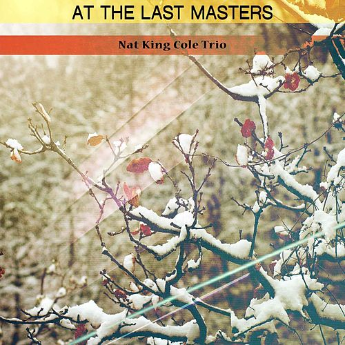 At the Last Masters von Nat King Cole