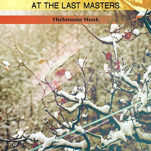 At the Last Masters von Thelonious Monk