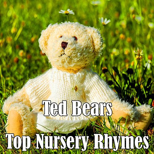 Ted Bears Top Nursery Rhymes by Kid Songs