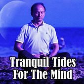 Tranquil Tides For The Mind by Meditation Music Zone