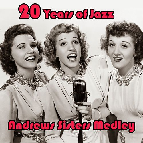Play & Download 20 Years of Jazz Medley:Sing Sing Sing / In the Mood / Chattanooga Choo Choo / Boogie Woogie Bugle Boy / Begin the Beguine / Rhum and Coca Cola / Rhumboogie / Sabre Dance / Beer Barrel Polka / Three Little Sisters / Tico Tico / Bei Mir Bist Du Schön / Tux by The Andrews Sisters | Napster