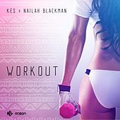 Play & Download Workout (feat. Nailah Blackman) by Kes | Napster