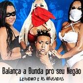 Balança a Bunda pro Seu Negão by Leandro