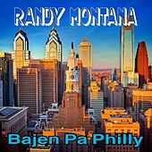 Play & Download Bajen Pa Philly - Single by Randy Montana | Napster