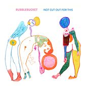 Play & Download Not Cut out for This by Rubblebucket | Napster