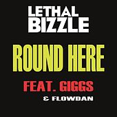 Play & Download Round Here by Lethal Bizzle | Napster