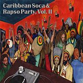 Caribbean Soca & Rapso Party, Vol. II by Various Artists
