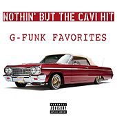Nothin' but the Cavi Hit: G-Funk Favorites by Various Artists