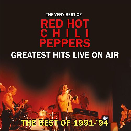 Greatest Hits Live on Air by Red Hot Chili Peppers