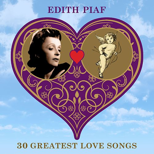 30 Greatest Love Songs von Edith Piaf