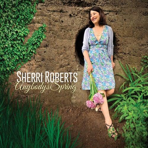 Anybody's Spring by Sherri Roberts