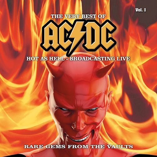 The Very Best Of - Hot as Hell - Broadcasting Live, Vol. 1 by AC/DC