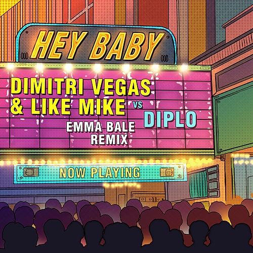 Hey Baby (Emma Bale Remix) by Dimitri Vegas & Like Mike