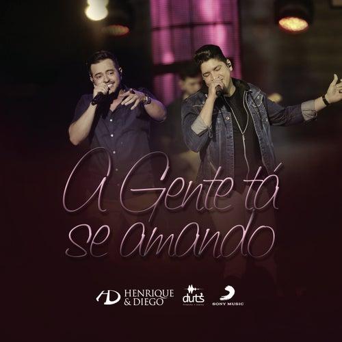 A Gente Tá Se Amando (Ao Vivo) de Henrique & Diego